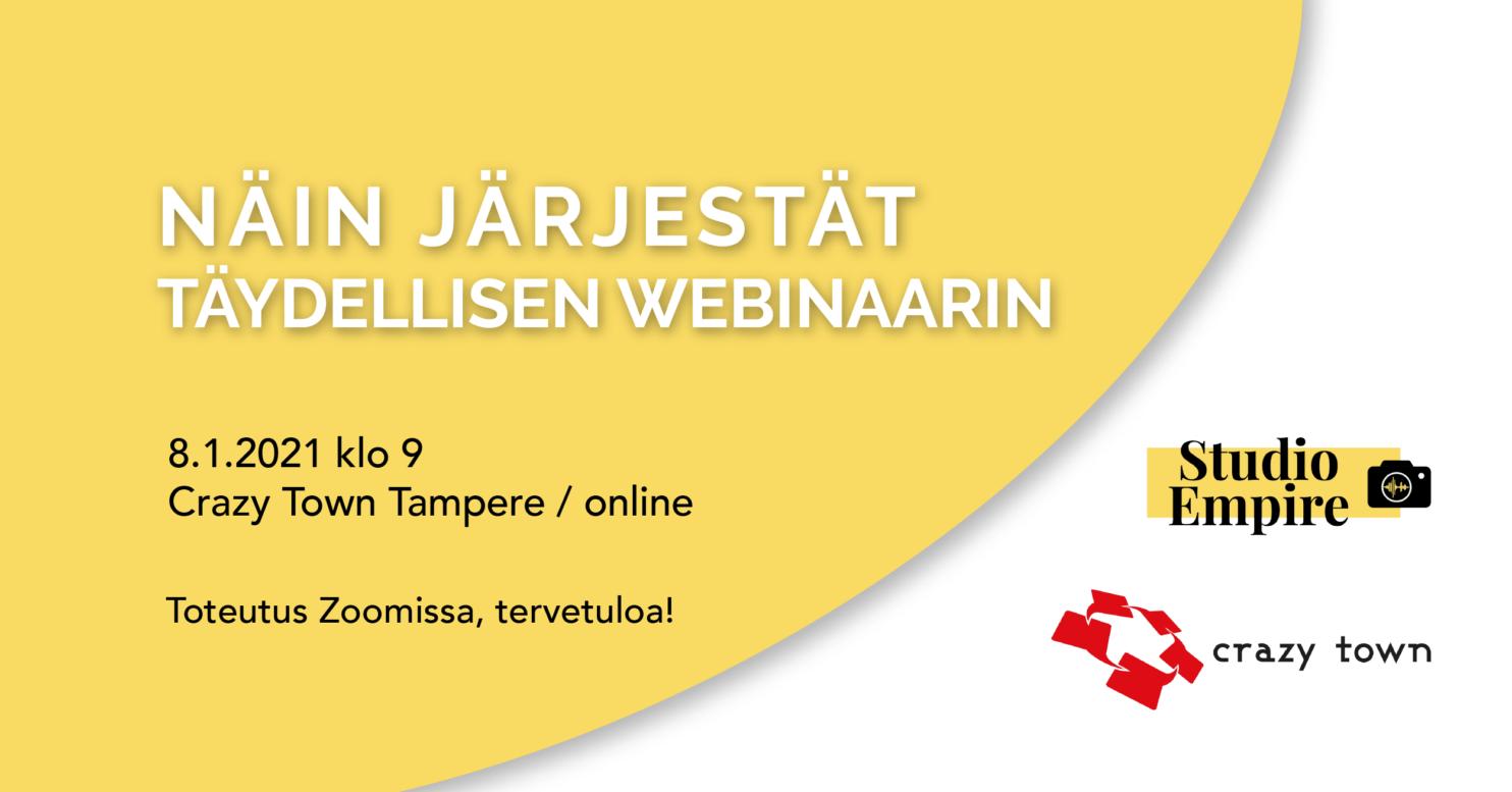 Crazy Town Tampere webinaarin järjestäminen Studio Empire